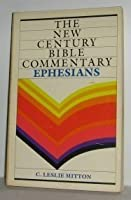Ephesians (The New Century Bible Commentary Series)