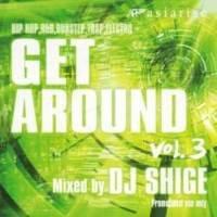 オールジャル・EDM・クリス・ブラウンGet Around Vol.3 / DJ Shige