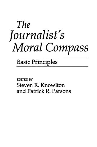 Download The Journalist's Moral Compass: Basic Principles 0275951537