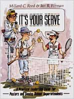 Its Your Serve: A Practical Leadership for Pastors and Sunday School Superintendents