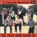 El Embrujado (Bewitched) by True King Band