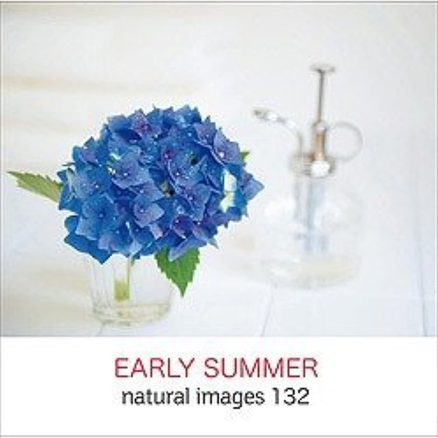 naturalimages Vol.132 EARLY SUMMER