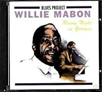 WILLIE MABON - RAINY NIGHT IN GEORGIA (1 CD)