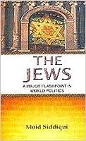 The Jews- A Major Flashpoint in World Politics