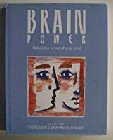 Brain Power: Unlock the Power of Your Mind