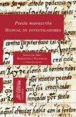 Poesía manuscrita : manual de investigadores