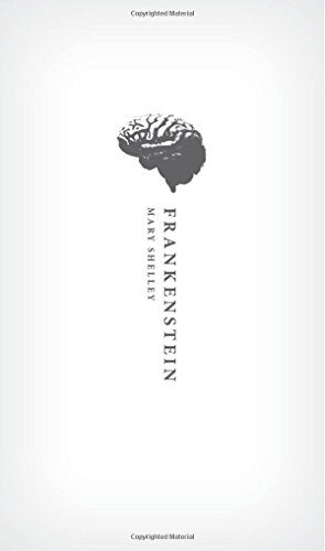 Frankenstein: Or, the Modern Prometheus; The 1818 Text (Oxford World's Classics Hardback Collection)