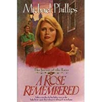 A Rose Remembered (The Secret of the Rose, 2)