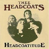 Headcoatitude by Thee Headcoats (2000-07-22)