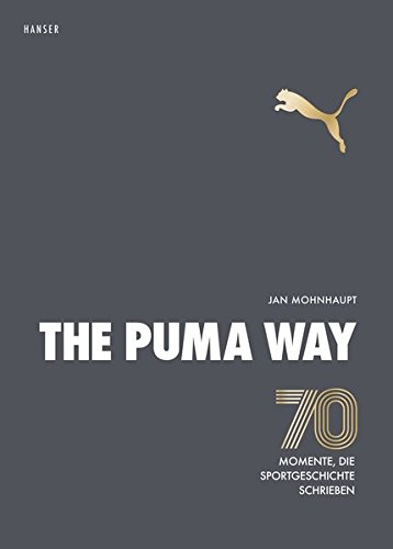 The Puma Way: 70 Momente, die ...