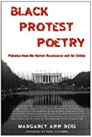 Black Protest Poetry: Polemics from the Harlem Renaissance and the Sixties (Studies in African and African-american Culture)