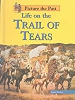 Life on the Trail of Tears (Picture the Past)