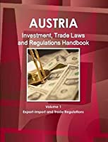 Austria Investment and Trade Laws and Regulations Handbook (World Law Business Library)