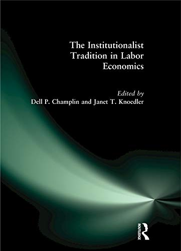 The Institutionalist Tradition in Labor Economics (English Edition)