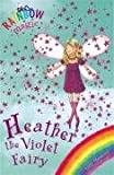 Heather the Violet Fairy (Rainbow Magic: The Rainbow Fairies)