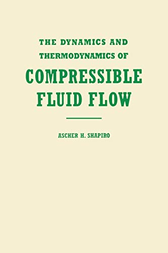 Download The Dynamics and Thermodynamics of Compressible Fluid Flow (Dynamics & Thermodynamics of Compressible Fluid Flow) 0471066915