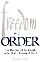 Freedom With Order: The Doctrine of the Church in the United Church of Christ