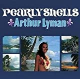 Pearly Shells [Import, From US] / Arthur Lyman (CD - 2004)