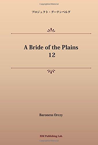 A Bride of the Plains 12 (パブリックドメイン NDL所蔵古書POD)の詳細を見る