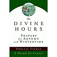 The Divine Hours (Volume Two): Prayers for Autumn and Wintertime: A Manual for Prayer【洋書】 [並行輸入品]