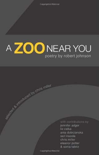 Download A Zoo Near You: Poetry by Robert Johnson 0979706564