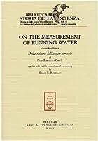 On the Measurement of Running Water: A Facsimile Edition of Della Misura Delle Acque Correnti of Dom Benedetto Castelli