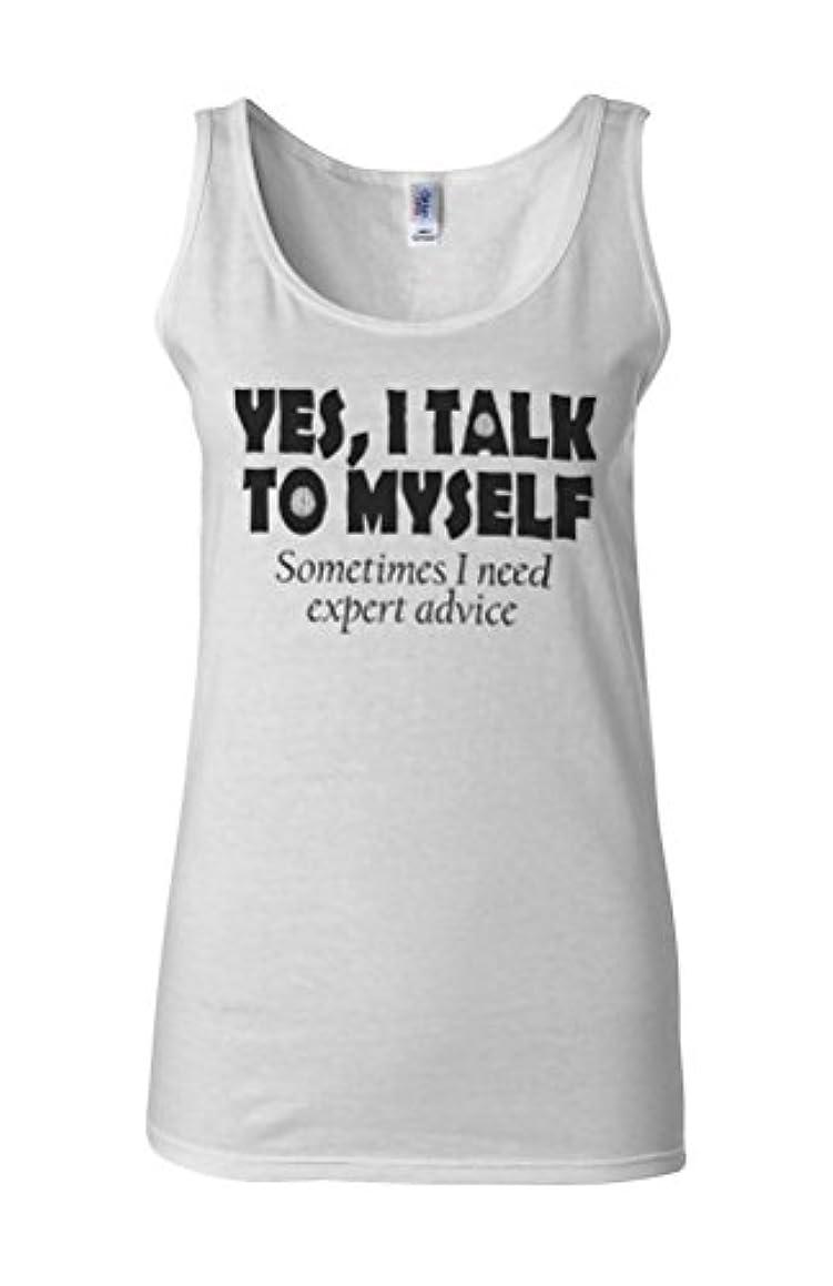 仲人宮殿意気消沈したYes I Talk To Myself Sometimes I Need Expert Advice Novelty White Women Vest Tank Top-XXL