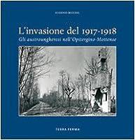 Invasione del 1917-1918. Gli austrungheresi nell'opitergino-mottense
