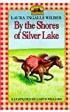 By the Shores of Silver Lake (Little House (Original Series Paperback))