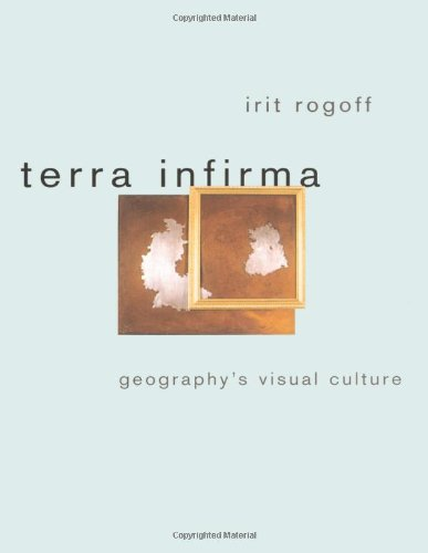 Download Terra Infirma: Geography's Visual Culture 0415096162