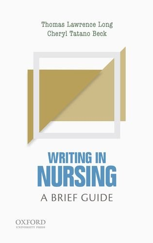 Download Writing in Nursing: A Brief Guide (Short Guides to Writing in the Disciplines) 0190202238