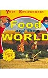 Food And the World (Your Environment)