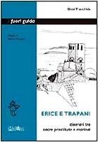 Erice e Trapani. Itinerari tra sacre prostitute e marinai