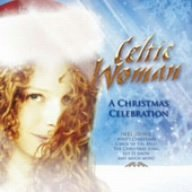 Christmas Celebration by Celtic Woman (2011-11-09)