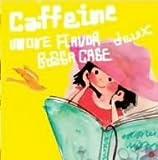 Caffeine Deux more flavor bossa case