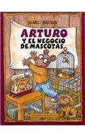 Arturo y el negocio de mascotas / Arthur's Pet Business (Una aventura de Arturo / An Arthur Adventure)