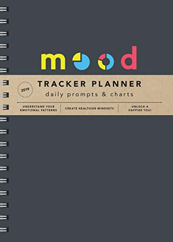 『Mood Tracker 2019 Planner: Understand Your Emotional Patterns; Create Healthier Mindsets; Unlock a Happier You!』のトップ画像