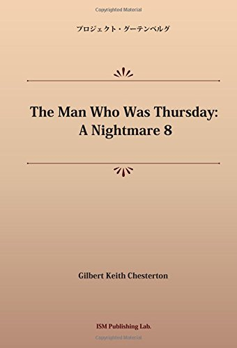 The Man Who Was Thursday: A Nightmare 8 (パブリックドメイン NDL所蔵古書POD)の詳細を見る
