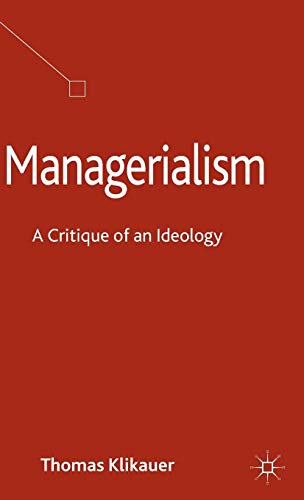 Download Managerialism: A Critique of an Ideology 1137334266