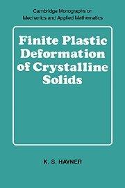 Download Finite Plastic Deformation of Crystalline Solids (Cambridge Monographs on Mechanics) 0521392454