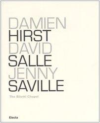 Download Damien Hirst, David Salle, Jenny Saville: The Bilotti Chapel 8837045204