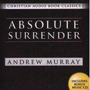 Absolute Surrender (Christian Audio Book Classics)