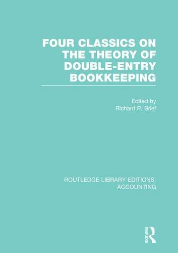 Download Four Classics on the Theory of Double-Entry Bookkeeping (RLE Accounting) (Routledge Library Editions: Accounting) 1138993093