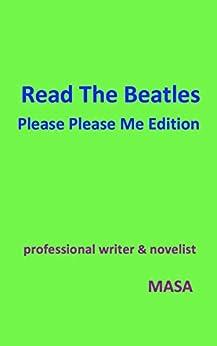 [MASA]のRead The Beatles Please Please Me Edition: ビートルズ・デビュー・アルバム 『プリーズ・プリーズ・ミー』制作秘話集 【楽曲公式動画URL掲載】