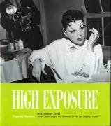 High Exposure: Hollywood Lives - Found Photos from the Archives of the L.A. Times