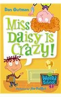 Miss Daisy Is Crazy! (My Weird School)