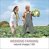 naturalimages Vol.140 WEEKEND FARMING