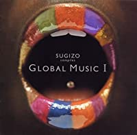SUGIZO compiles GLOBAL MUSIC I
