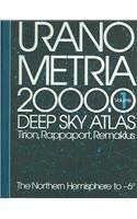 Uranometria 2000.0: Deep Sky Atlas, Tirion, Rappaport, Remaklus : The Northern Hemisphere to - 6 degree