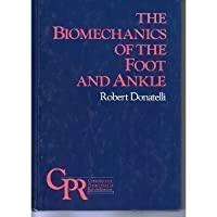 Biomechanics of the Foot and Ankle (Contemporary Perspectives in Rehabilitation)